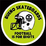 Bueno Skateboarding ad - Football is for idiots